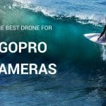 The Best Drone for GoPro Cameras